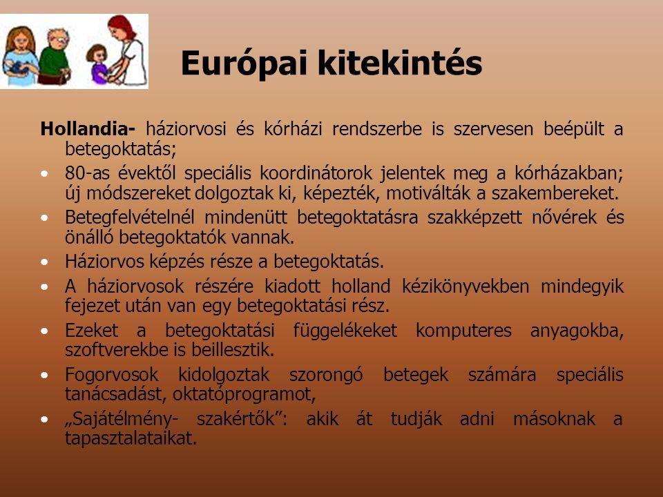 Európai kitekintés Hollandia- háziorvosi és kórházi rendszerbe is szervesen beépült a betegoktatás;