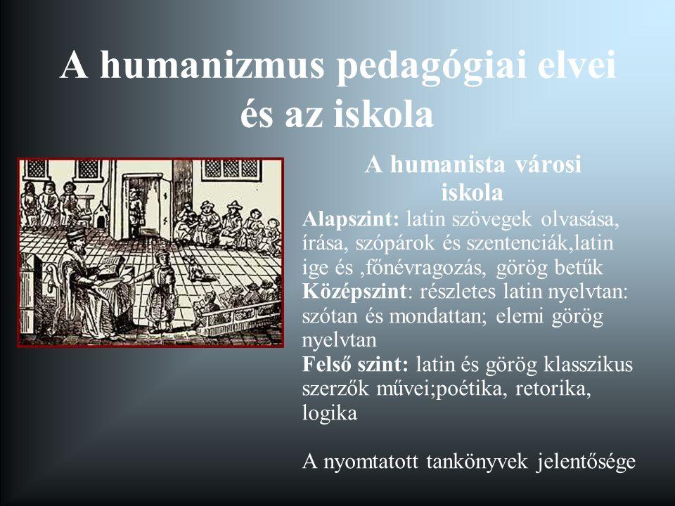 A humanizmus pedagógiai elvei és az iskola