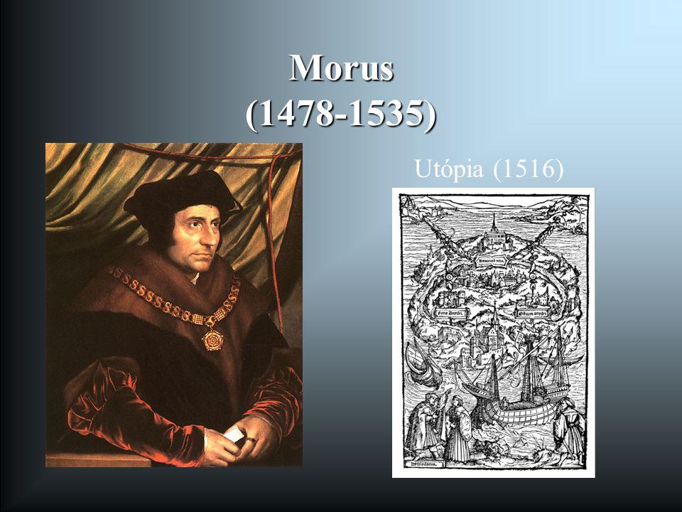 Morus (1478-1535) Utópia (1516)