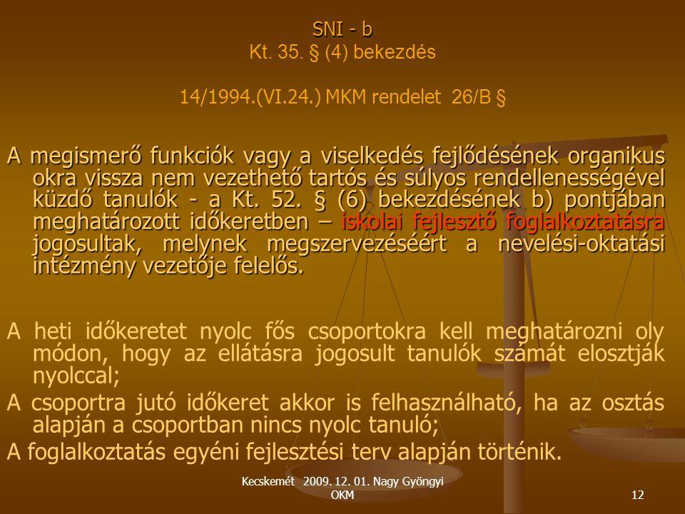 SNI - b Kt. 35. § (4) bekezdés 14/1994.(VI.24.) MKM rendelet 26/B §