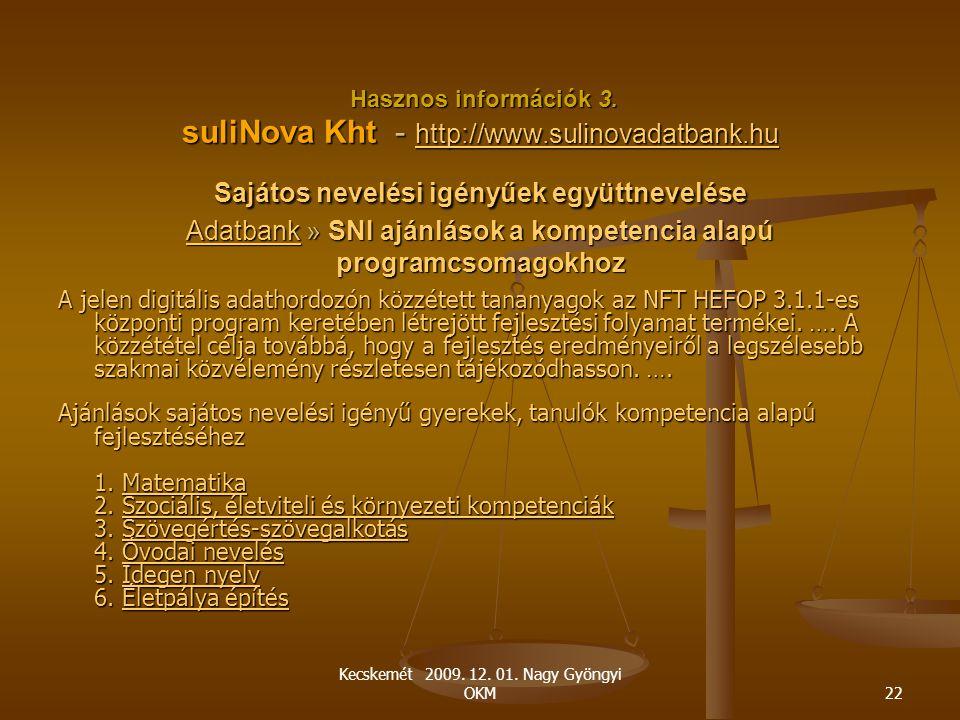 Kecskemét 2009. 12. 01. Nagy Gyöngyi OKM