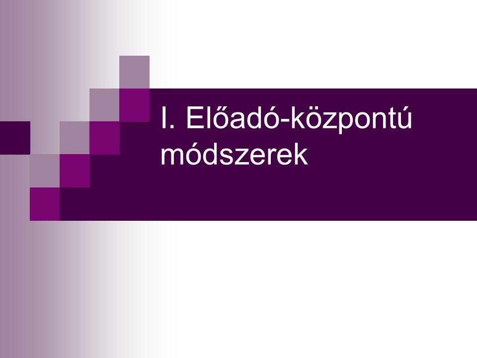 I. Előadó-központú módszerek