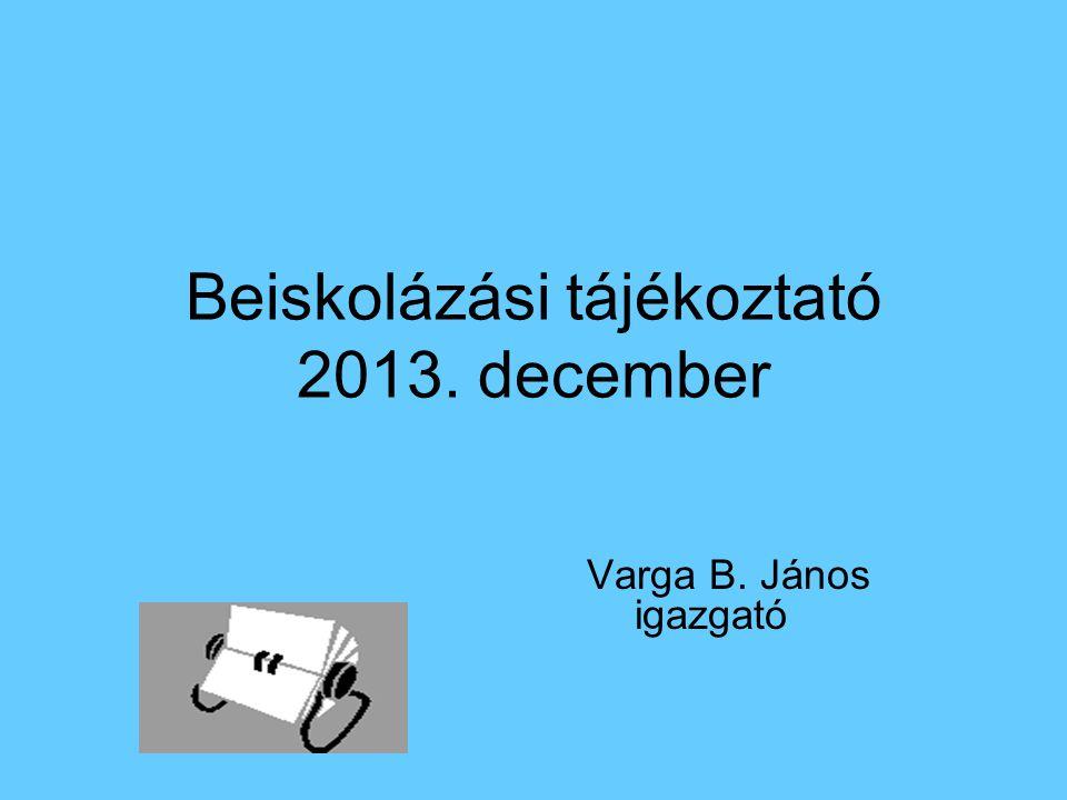 Beiskolázási tájékoztató 2013. december