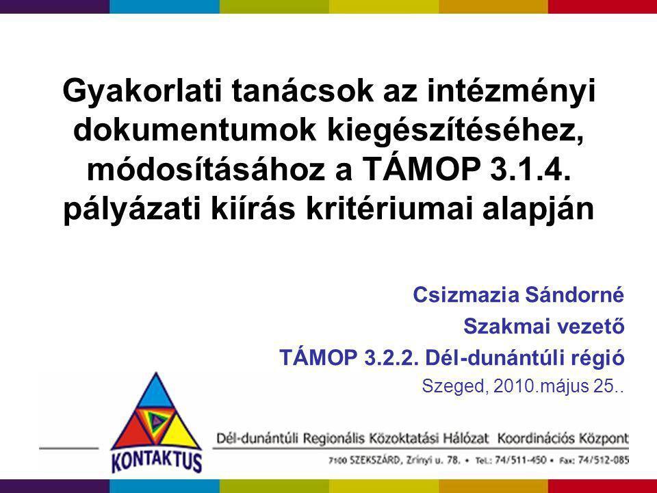 Gyakorlati tanácsok az intézményi dokumentumok kiegészítéséhez, módosításához a TÁMOP 3.1.4. pályázati kiírás kritériumai alapján