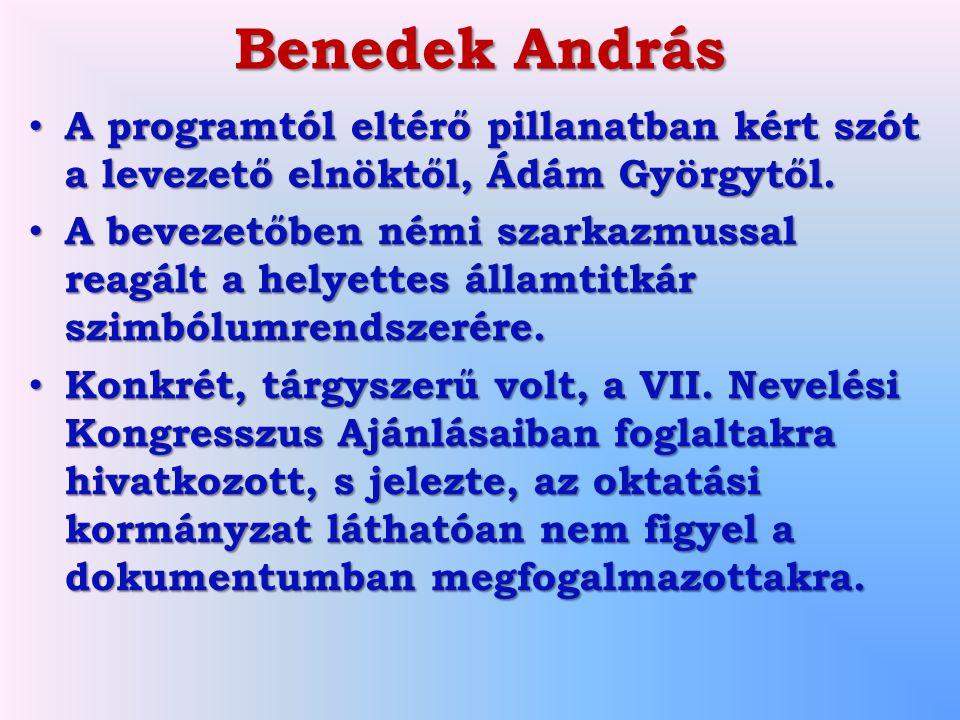 Benedek András A programtól eltérő pillanatban kért szót a levezető elnöktől, Ádám Györgytől.