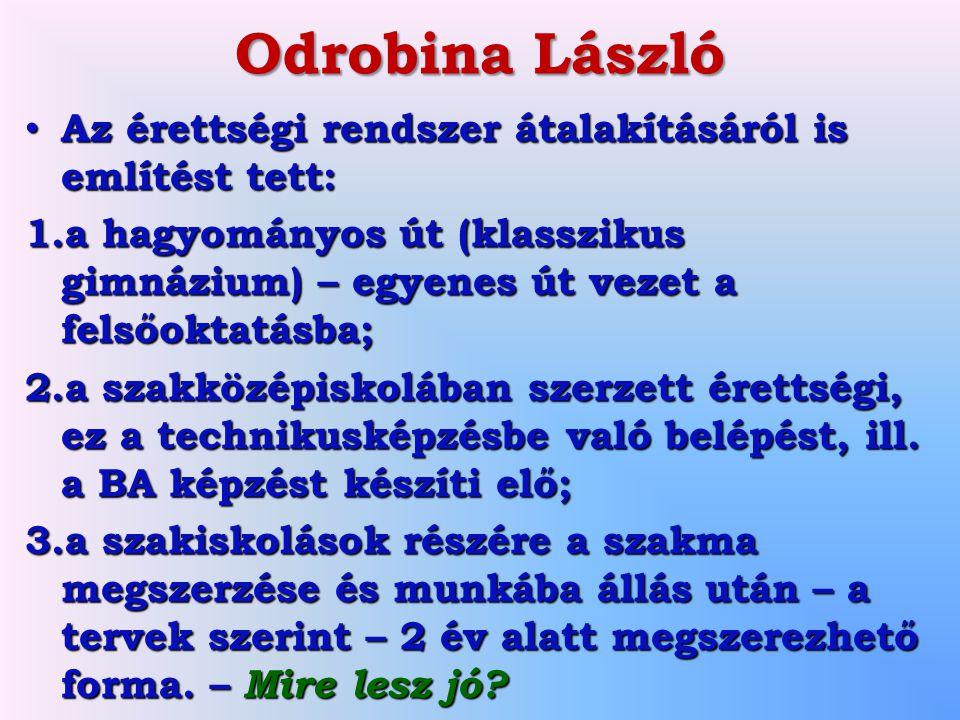 Odrobina László Az érettségi rendszer átalakításáról is említést tett: