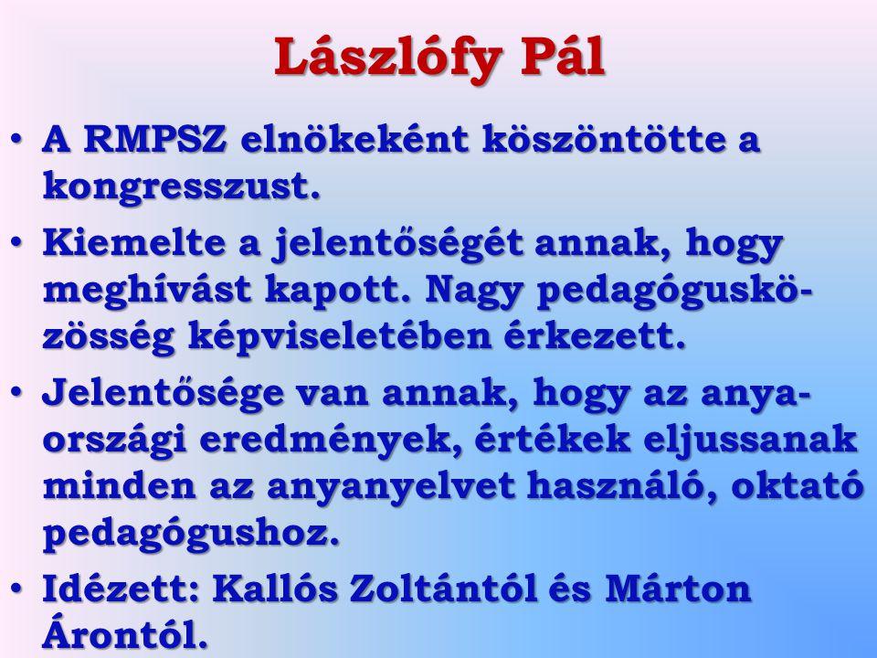 Lászlófy Pál A RMPSZ elnökeként köszöntötte a kongresszust.