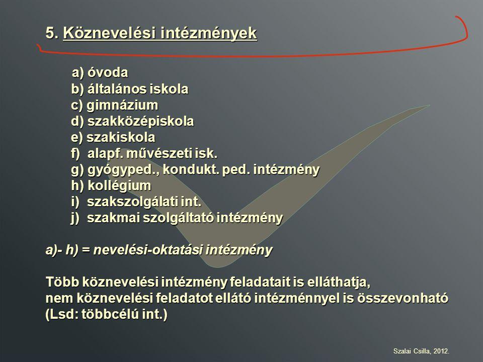 5. Köznevelési intézmények a) óvoda