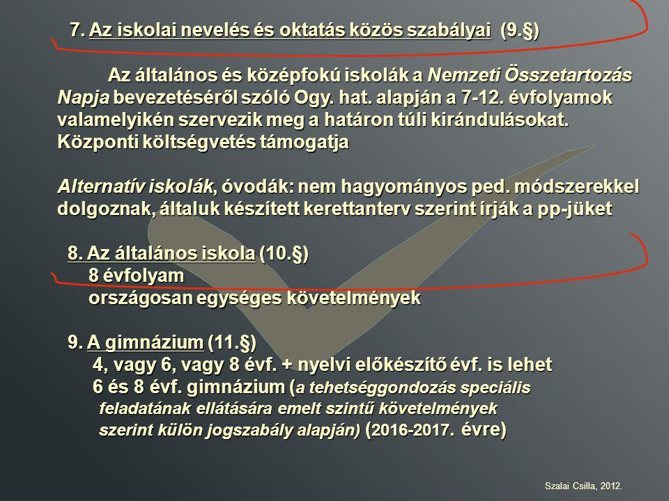 7. Az iskolai nevelés és oktatás közös szabályai (9.§)