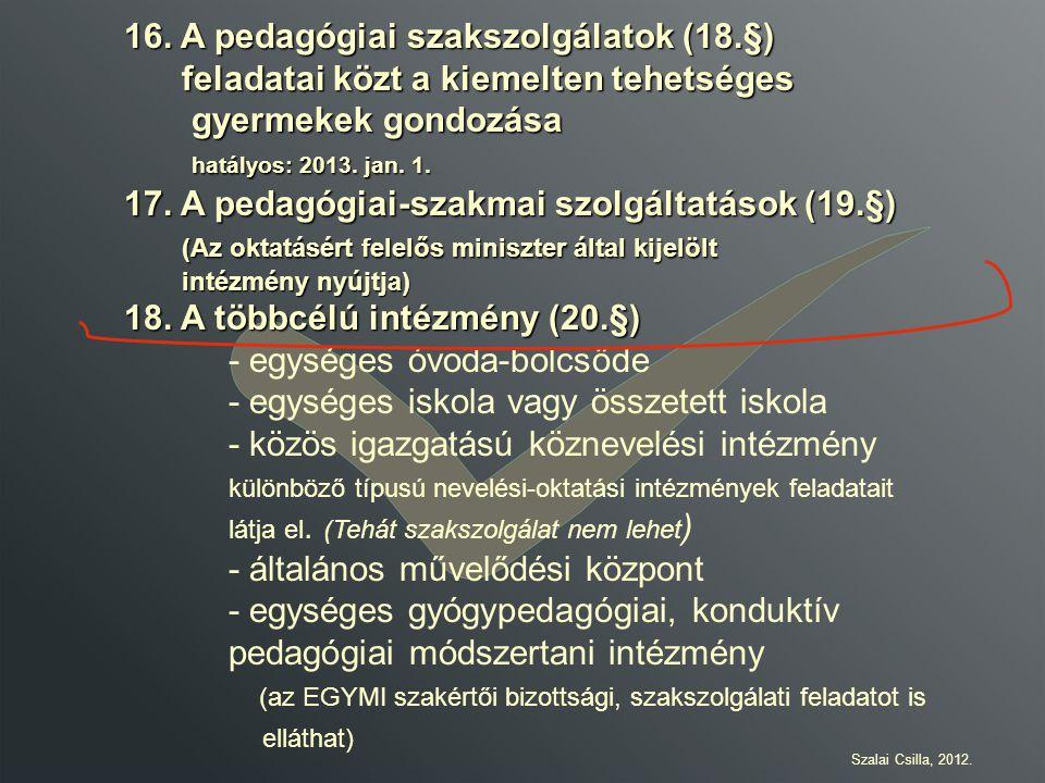 16. A pedagógiai szakszolgálatok (18.§)