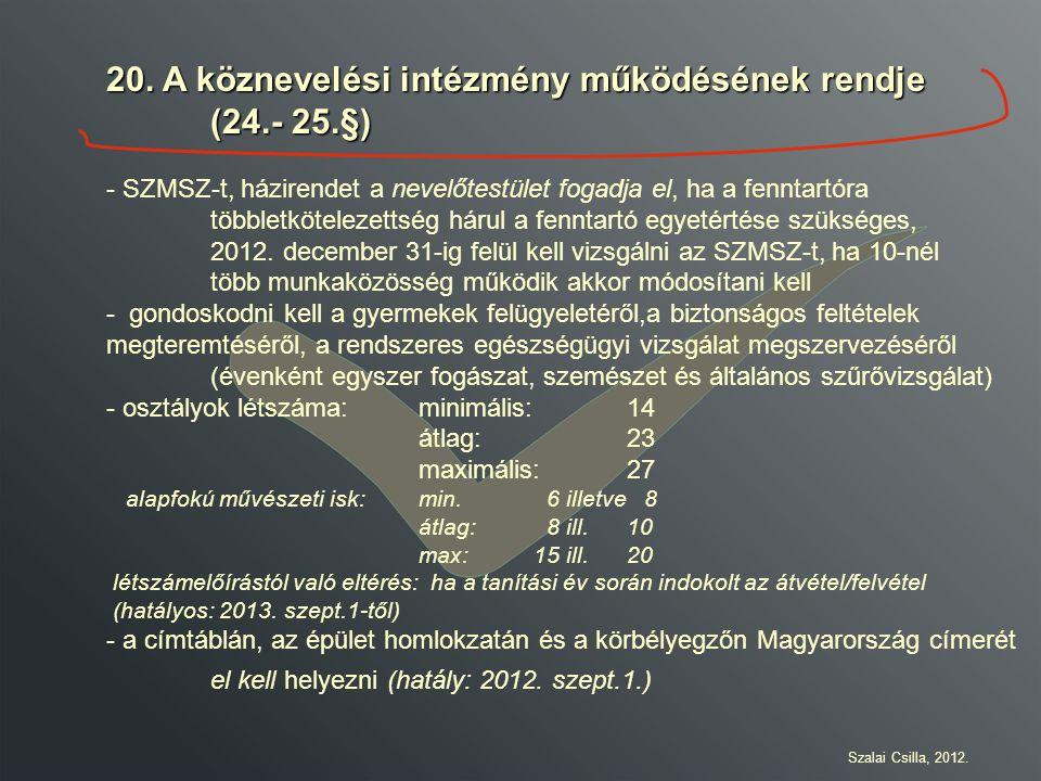 20. A köznevelési intézmény működésének rendje (24.- 25.§)