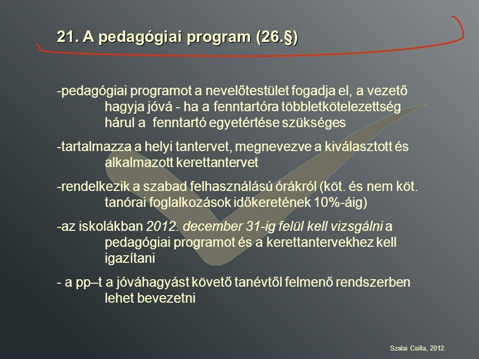 21. A pedagógiai program (26.§)