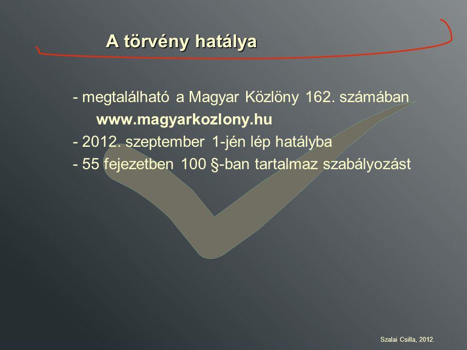 A törvény hatálya - megtalálható a Magyar Közlöny 162. számában
