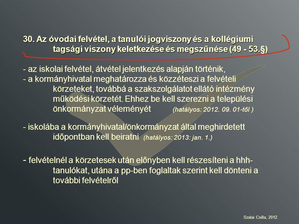 30. Az óvodai felvétel, a tanulói jogviszony és a kollégiumi