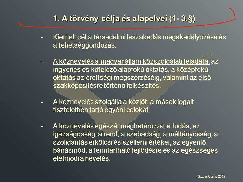 1. A törvény célja és alapelvei (1- 3.§)