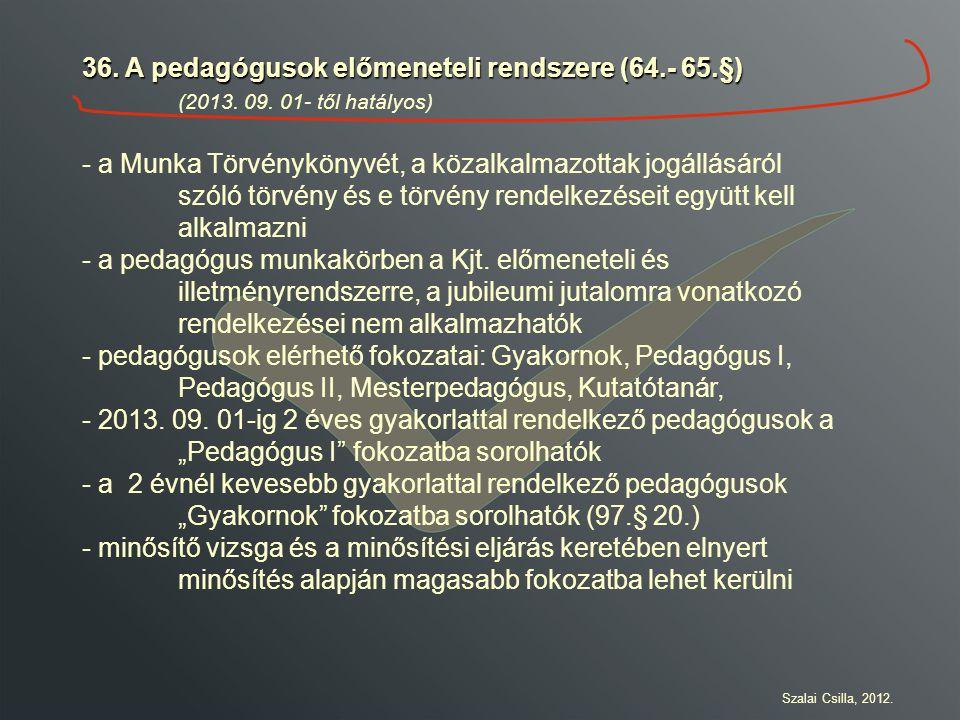 36. A pedagógusok előmeneteli rendszere (64.- 65.§)