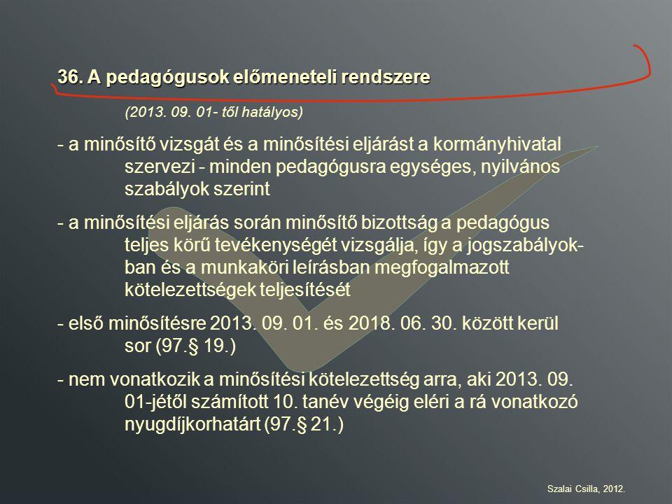 36. A pedagógusok előmeneteli rendszere (2013. 09. 01- től hatályos)