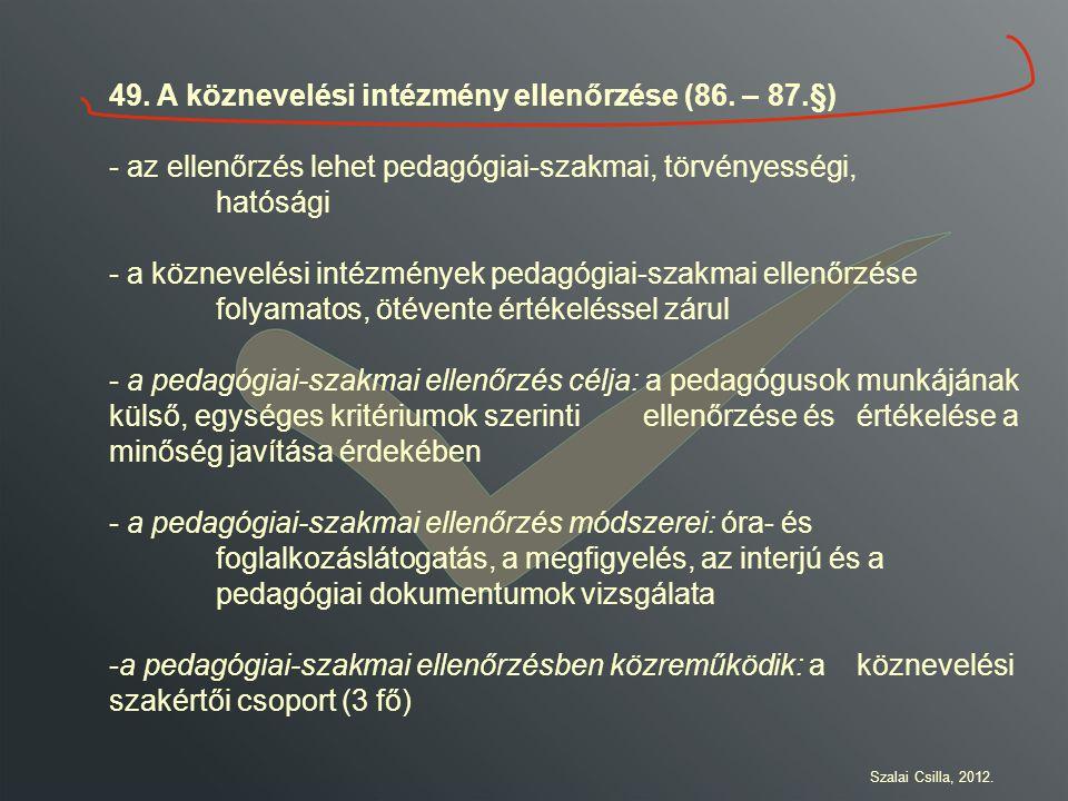 49. A köznevelési intézmény ellenőrzése (86. – 87.§)