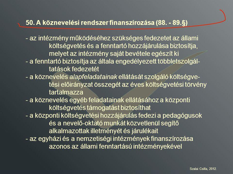 50. A köznevelési rendszer finanszírozása (88. - 89.§)