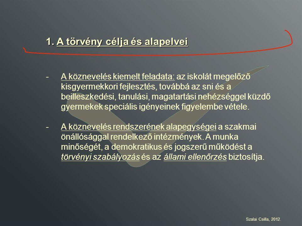 1. A törvény célja és alapelvei