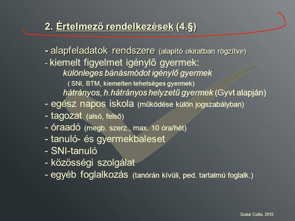 2. Értelmező rendelkezések (4.§)