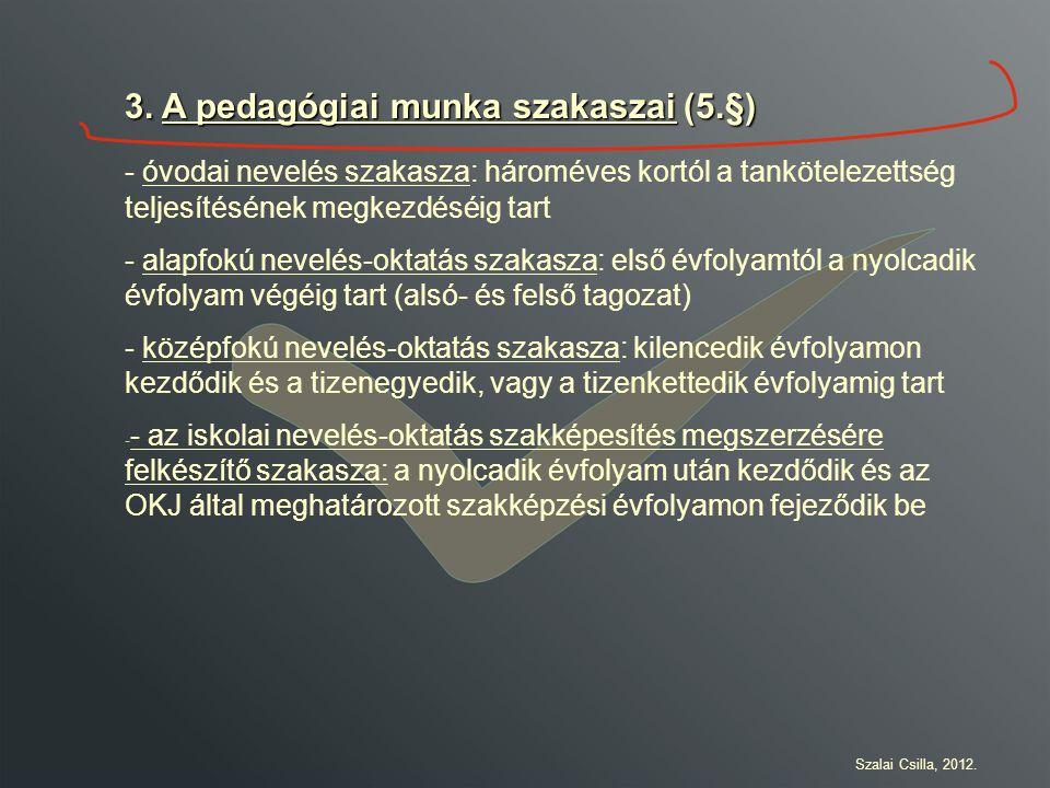 3. A pedagógiai munka szakaszai (5.§)