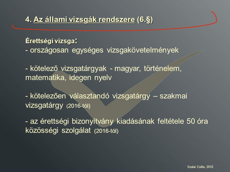 4. Az állami vizsgák rendszere (6.§)