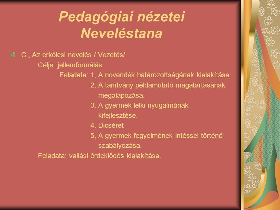 Pedagógiai nézetei Neveléstana