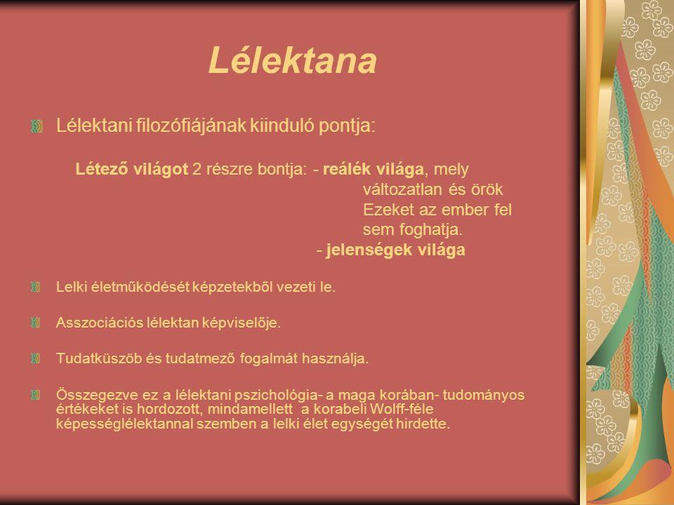 Lélektana Lélektani filozófiájának kiinduló pontja: