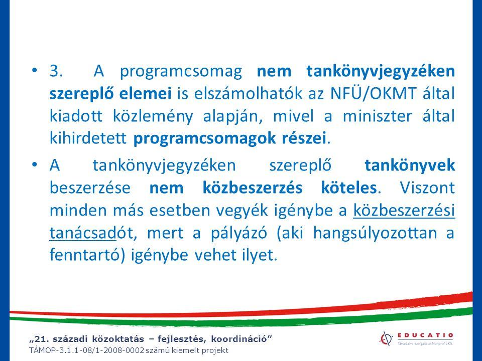 3. A programcsomag nem tankönyvjegyzéken szereplő elemei is elszámolhatók az NFÜ/OKMT által kiadott közlemény alapján, mivel a miniszter által kihirdetett programcsomagok részei.