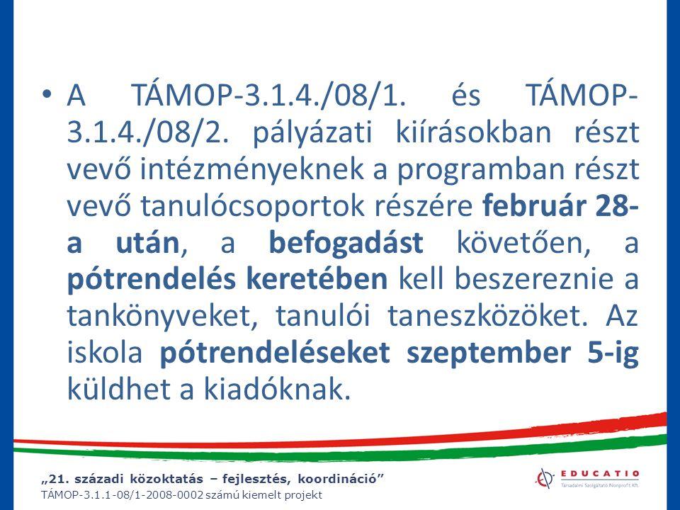 A TÁMOP-3.1.4./08/1. és TÁMOP-3.1.4./08/2.