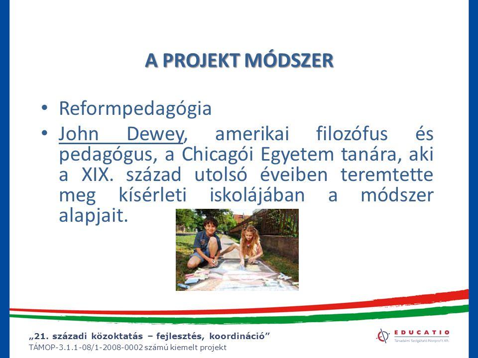 A PROJEKT MÓDSZER Reformpedagógia.