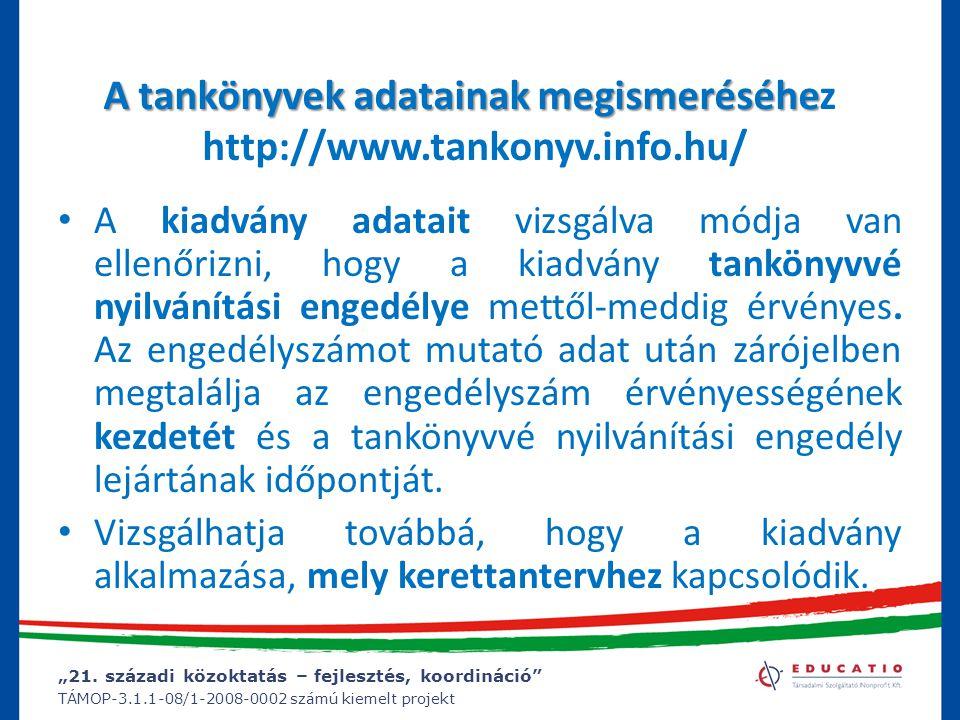 A tankönyvek adatainak megismeréséhez http://www.tankonyv.info.hu/