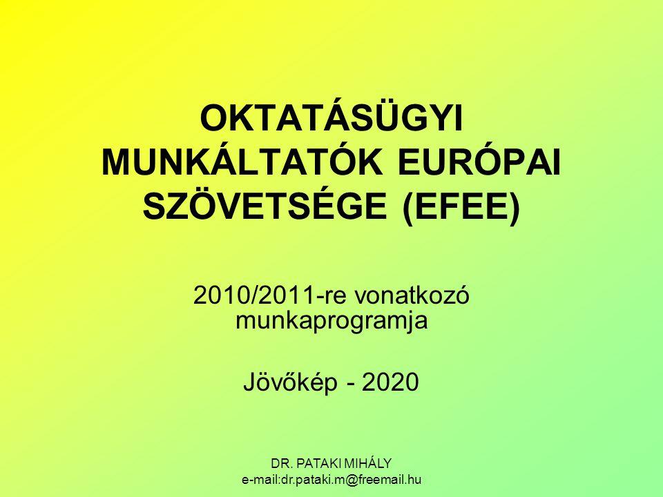 OKTATÁSÜGYI MUNKÁLTATÓK EURÓPAI SZÖVETSÉGE (EFEE)