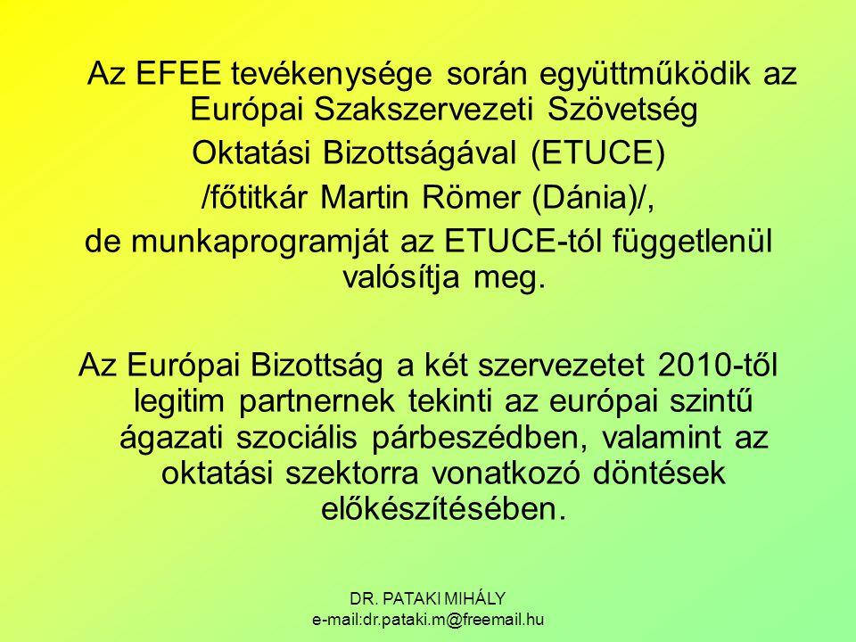 Oktatási Bizottságával (ETUCE) /főtitkár Martin Römer (Dánia)/,