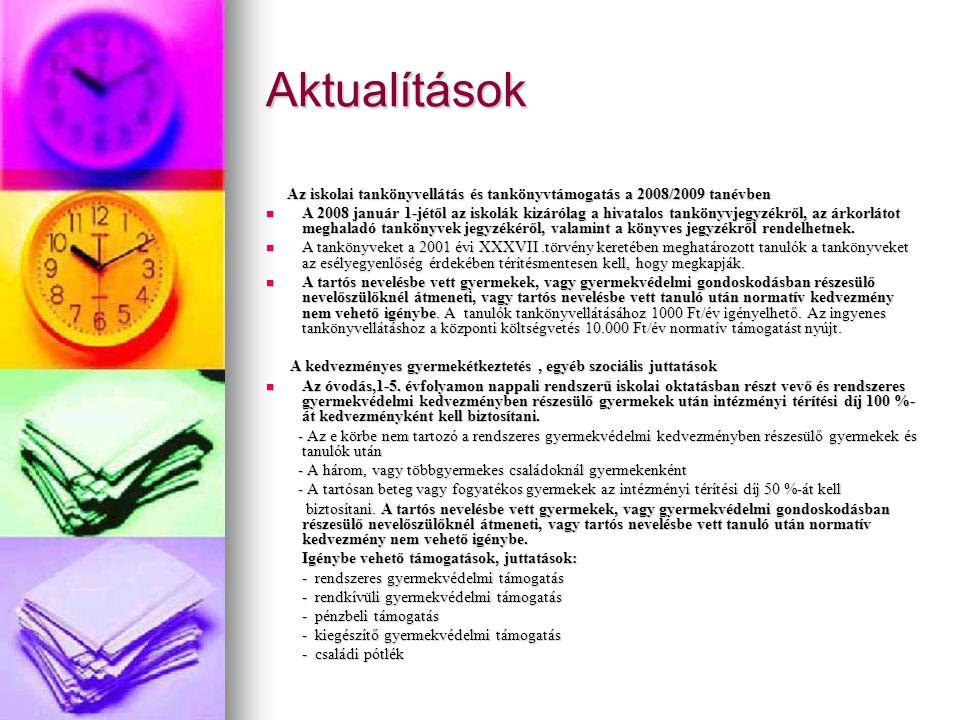 Aktualítások Az iskolai tankönyvellátás és tankönyvtámogatás a 2008/2009 tanévben.