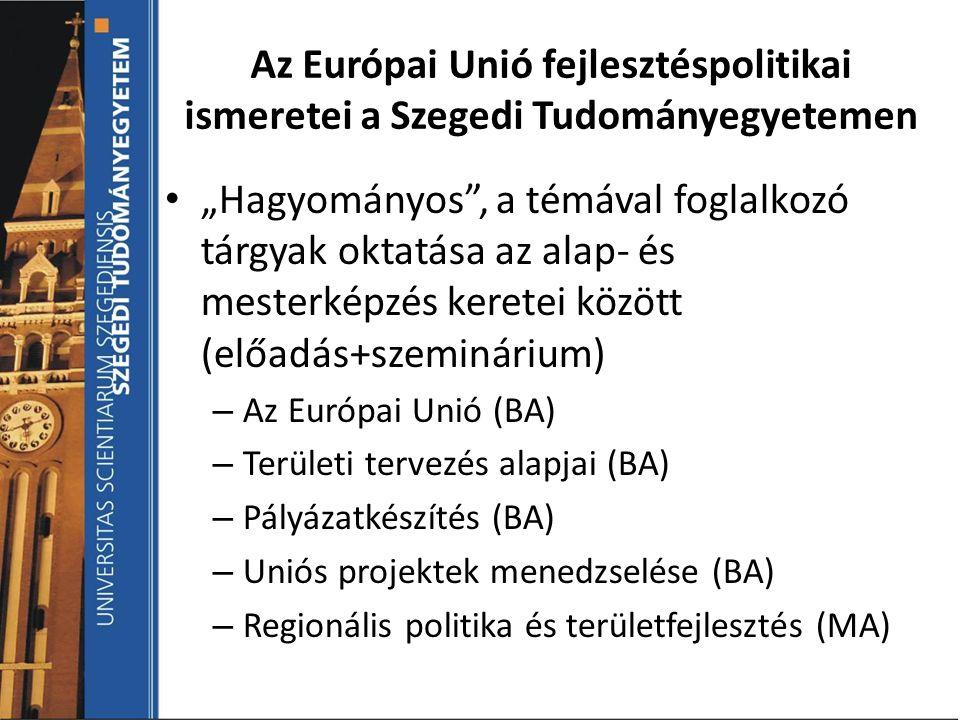 Az Európai Unió fejlesztéspolitikai ismeretei a Szegedi Tudományegyetemen