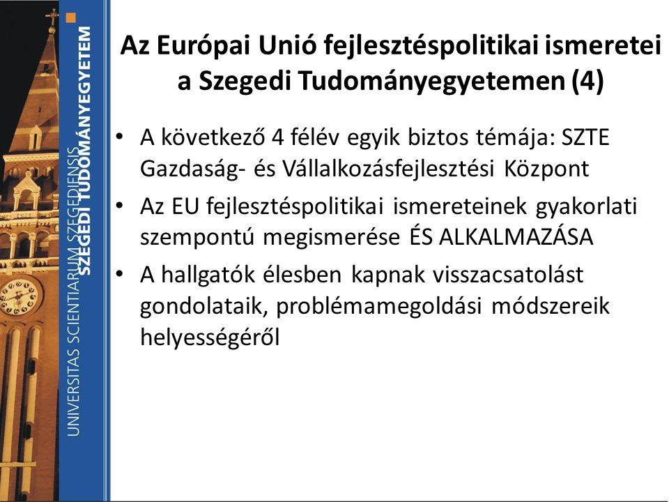 Az Európai Unió fejlesztéspolitikai ismeretei a Szegedi Tudományegyetemen (4)