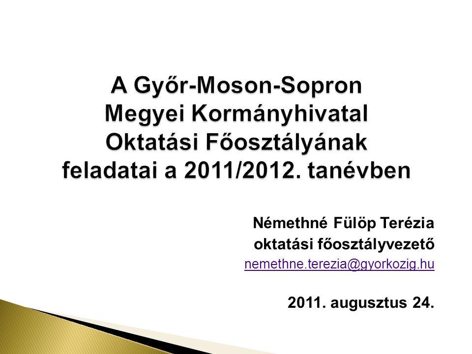 A Győr-Moson-Sopron Megyei Kormányhivatal Oktatási Főosztályának feladatai a 2011/2012. tanévben
