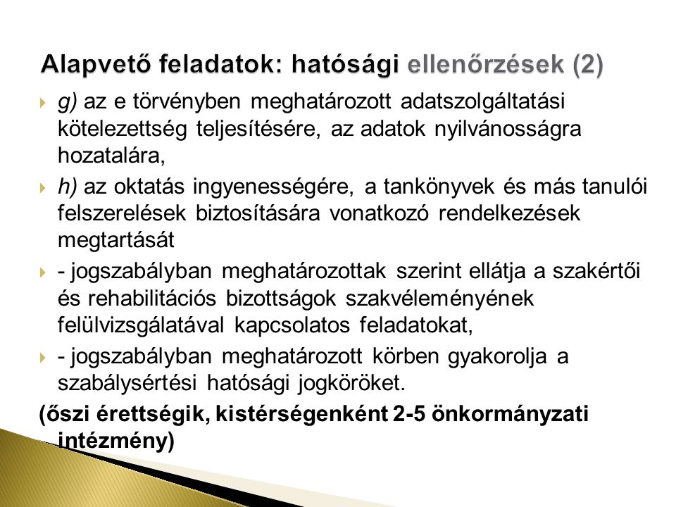 Alapvető feladatok: hatósági ellenőrzések (2)