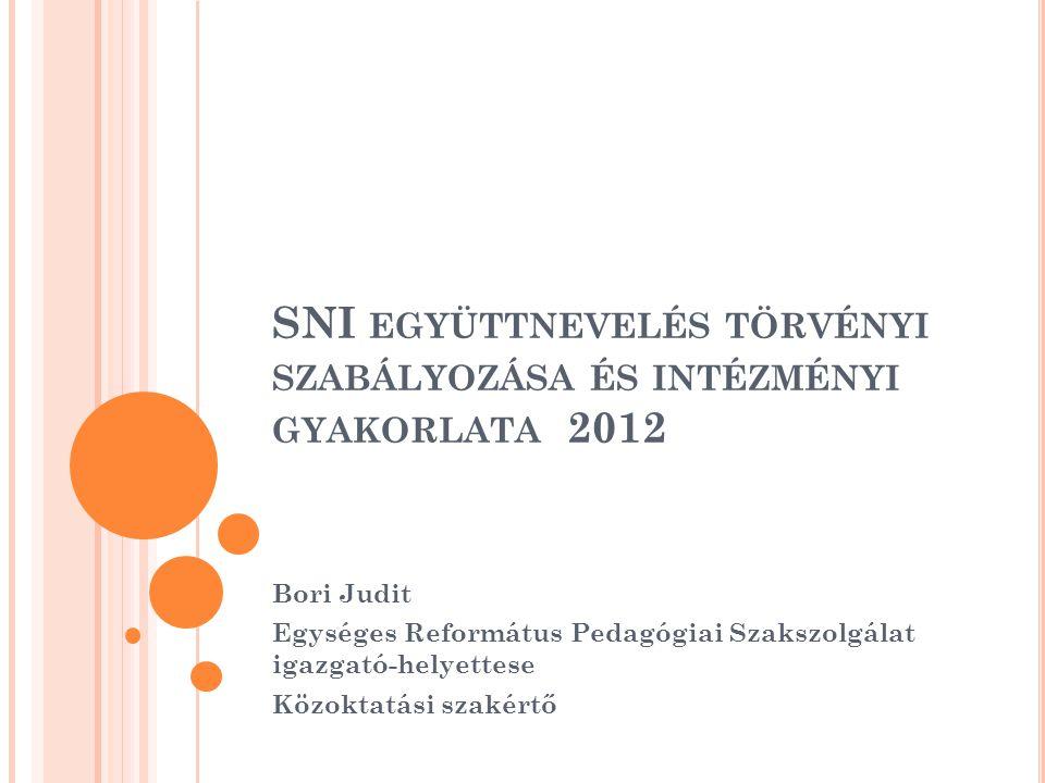 SNI együttnevelés törvényi szabályozása és intézményi gyakorlata 2012