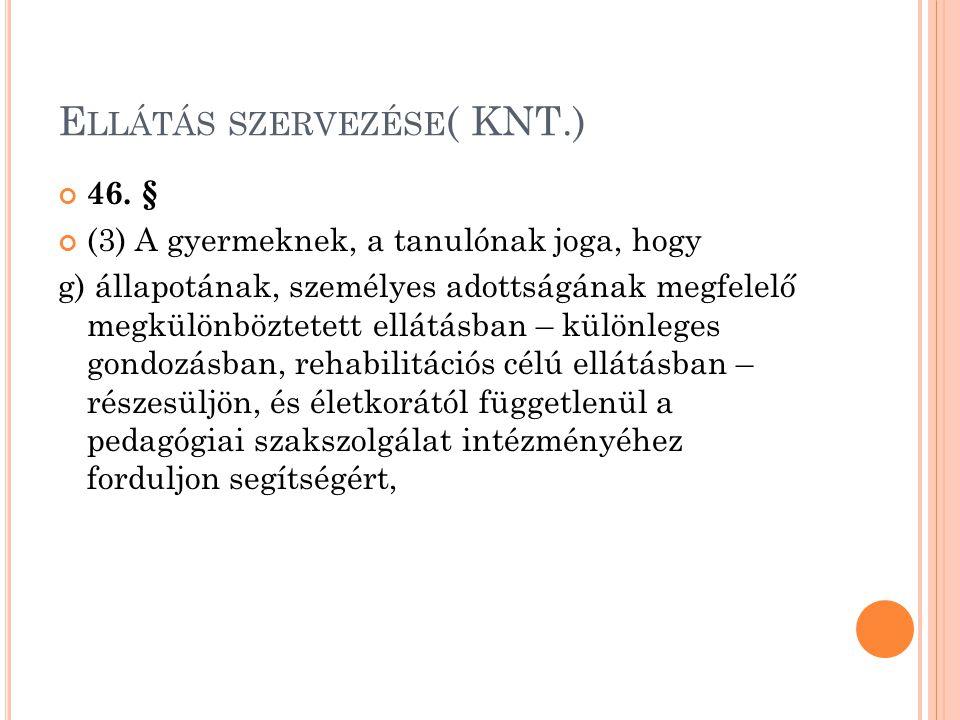 Ellátás szervezése( KNT.)