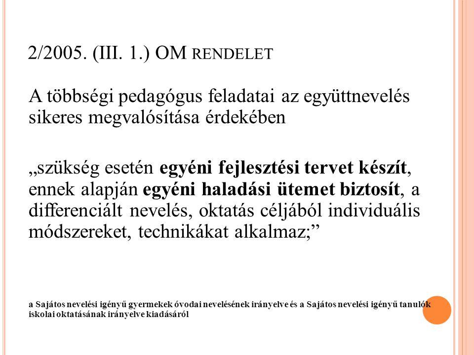 2/2005. (III. 1.) OM rendelet A többségi pedagógus feladatai az együttnevelés sikeres megvalósítása érdekében.