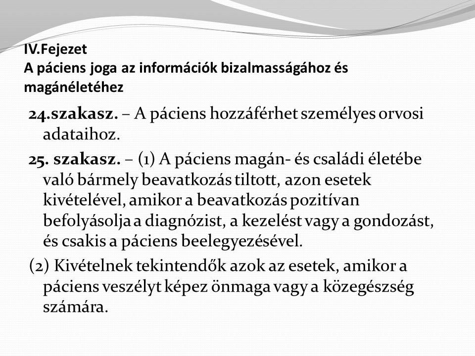 IV.Fejezet A páciens joga az információk bizalmasságához és magánéletéhez