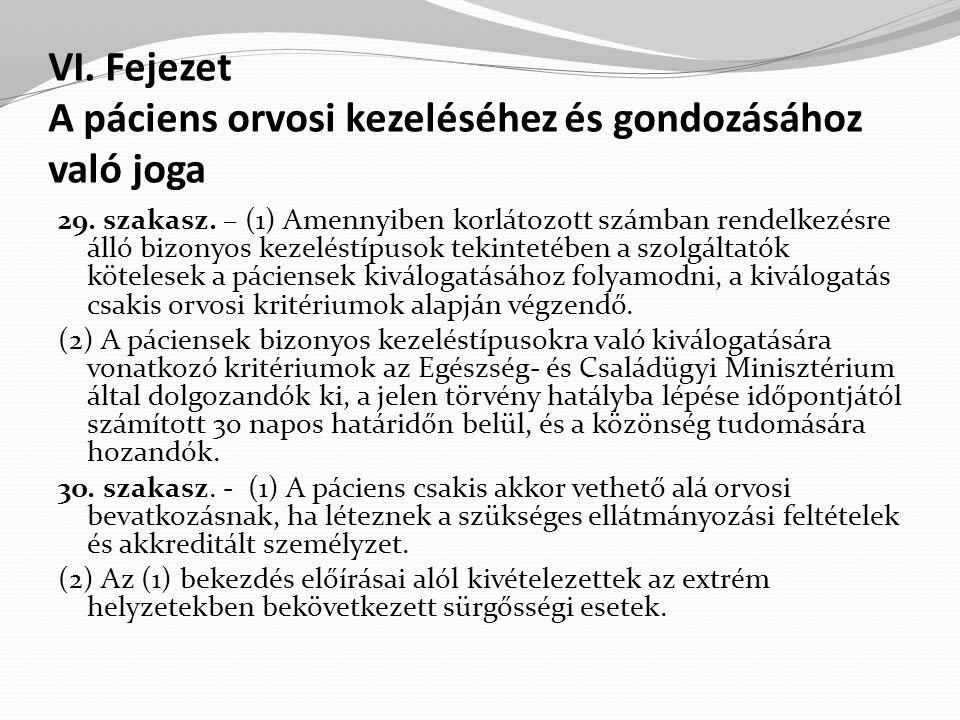 VI. Fejezet A páciens orvosi kezeléséhez és gondozásához való joga
