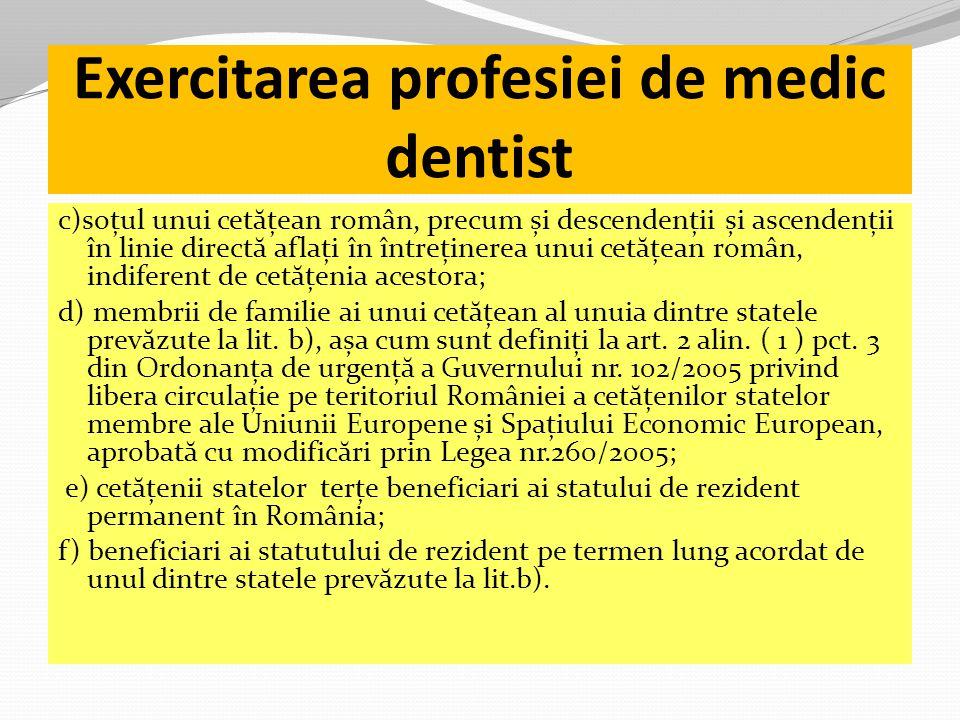 Exercitarea profesiei de medic dentist