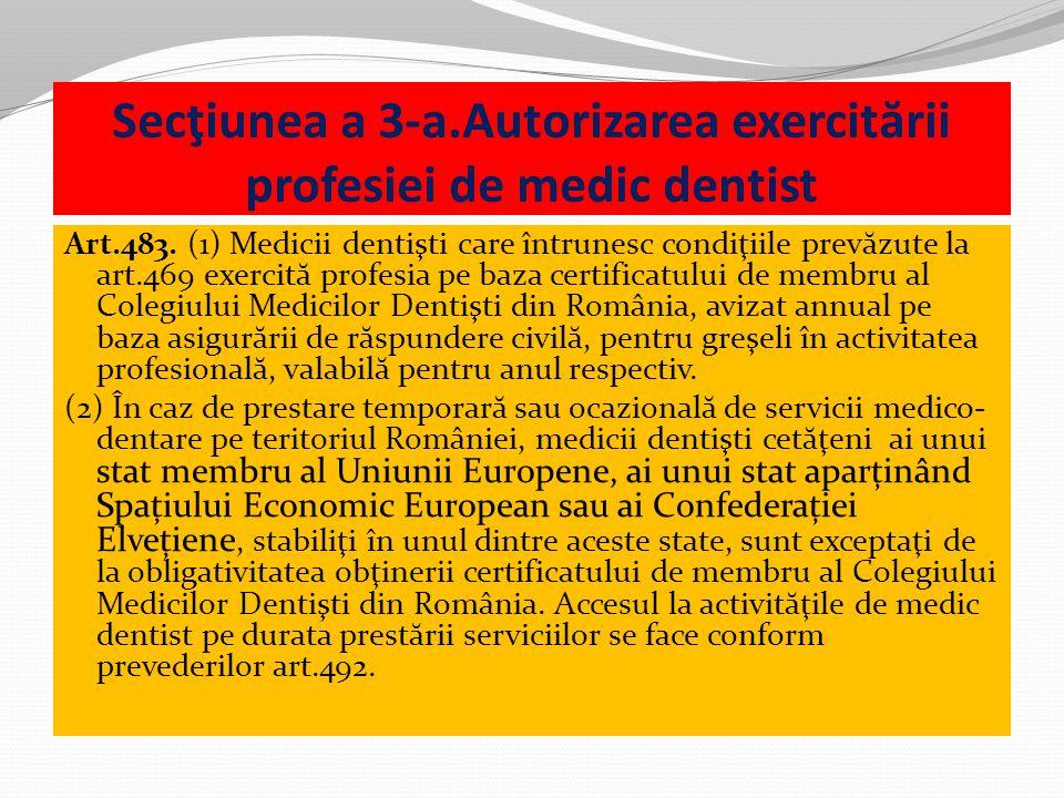 Secţiunea a 3-a.Autorizarea exercitării profesiei de medic dentist