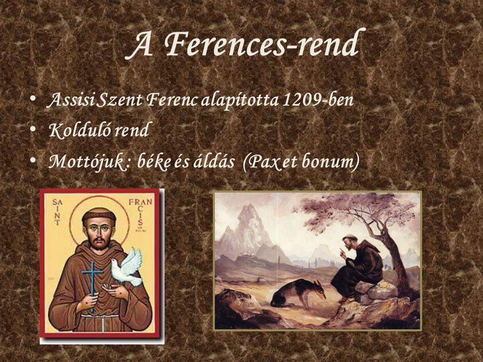A Ferences-rend Assisi Szent Ferenc alapította 1209-ben Kolduló rend