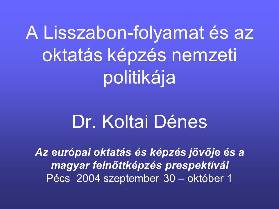 A Lisszabon-folyamat és az oktatás képzés nemzeti politikája Dr