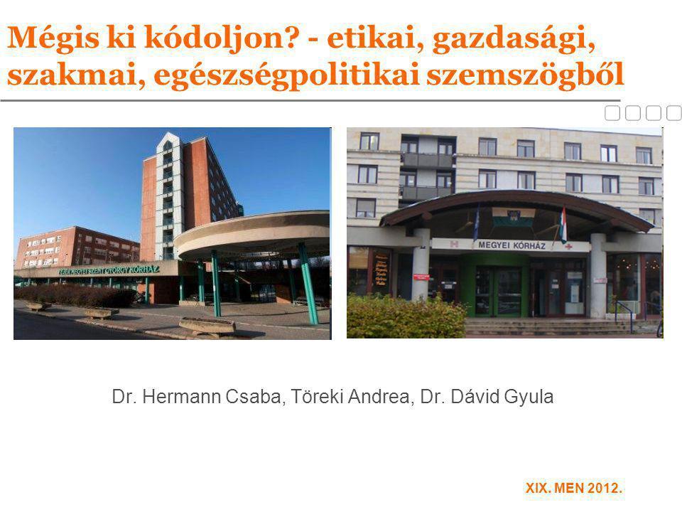 Dr. Hermann Csaba, Töreki Andrea, Dr. Dávid Gyula
